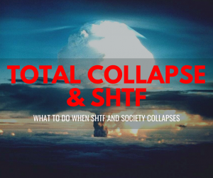 shtf & societal collapse